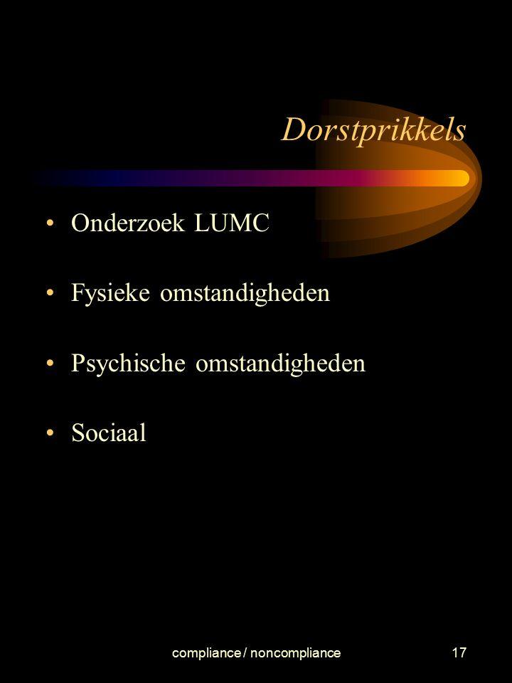 compliance / noncompliance17 Dorstprikkels Onderzoek LUMC Fysieke omstandigheden Psychische omstandigheden Sociaal