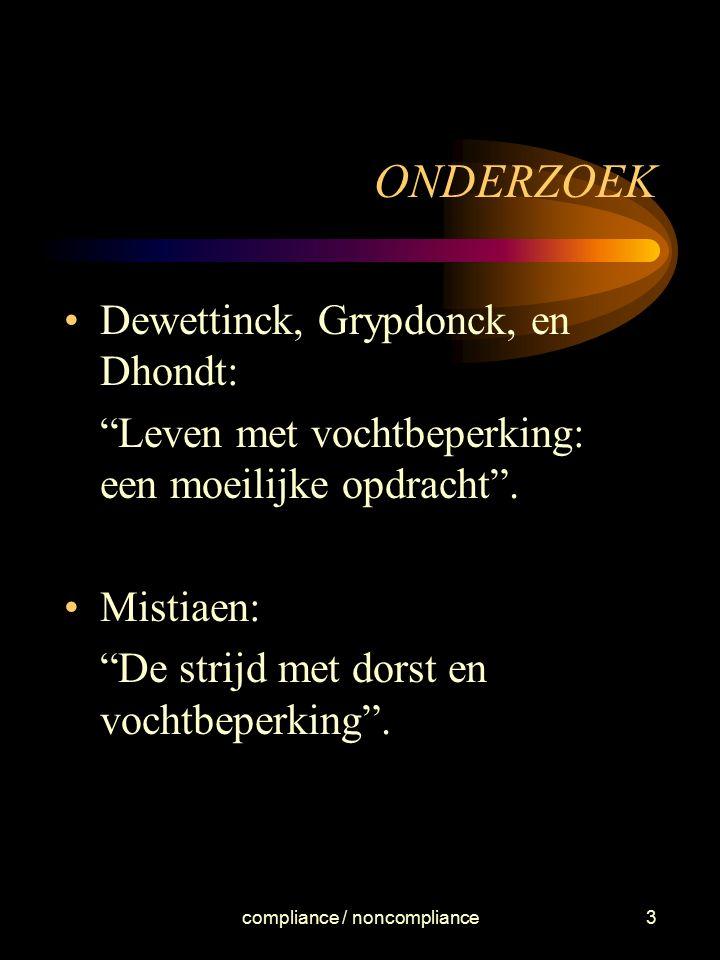 """compliance / noncompliance3 ONDERZOEK Dewettinck, Grypdonck, en Dhondt: """"Leven met vochtbeperking: een moeilijke opdracht"""". Mistiaen: """"De strijd met d"""