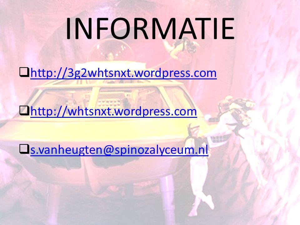 INFORMATIE  http://3g2whtsnxt.wordpress.com http://3g2whtsnxt.wordpress.com  http://whtsnxt.wordpress.com http://whtsnxt.wordpress.com  s.vanheugte