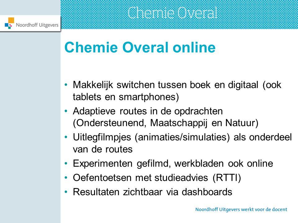 Chemie Overal online Makkelijk switchen tussen boek en digitaal (ook tablets en smartphones) Adaptieve routes in de opdrachten (Ondersteunend, Maatsch