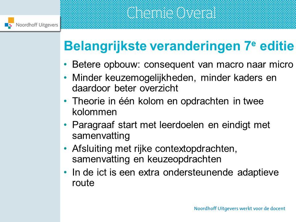 Belangrijkste veranderingen 7 e editie Betere opbouw: consequent van macro naar micro Minder keuzemogelijkheden, minder kaders en daardoor beter overz