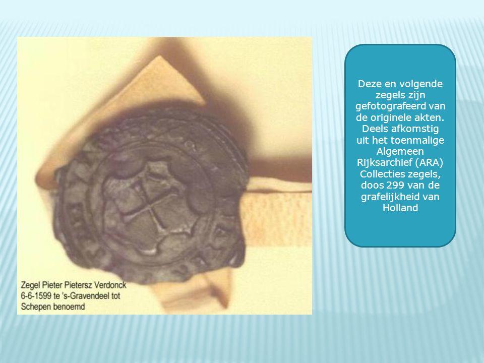 Deze en volgende zegels zijn gefotografeerd van de originele akten. Deels afkomstig uit het toenmalige Algemeen Rijksarchief (ARA) Collecties zegels,