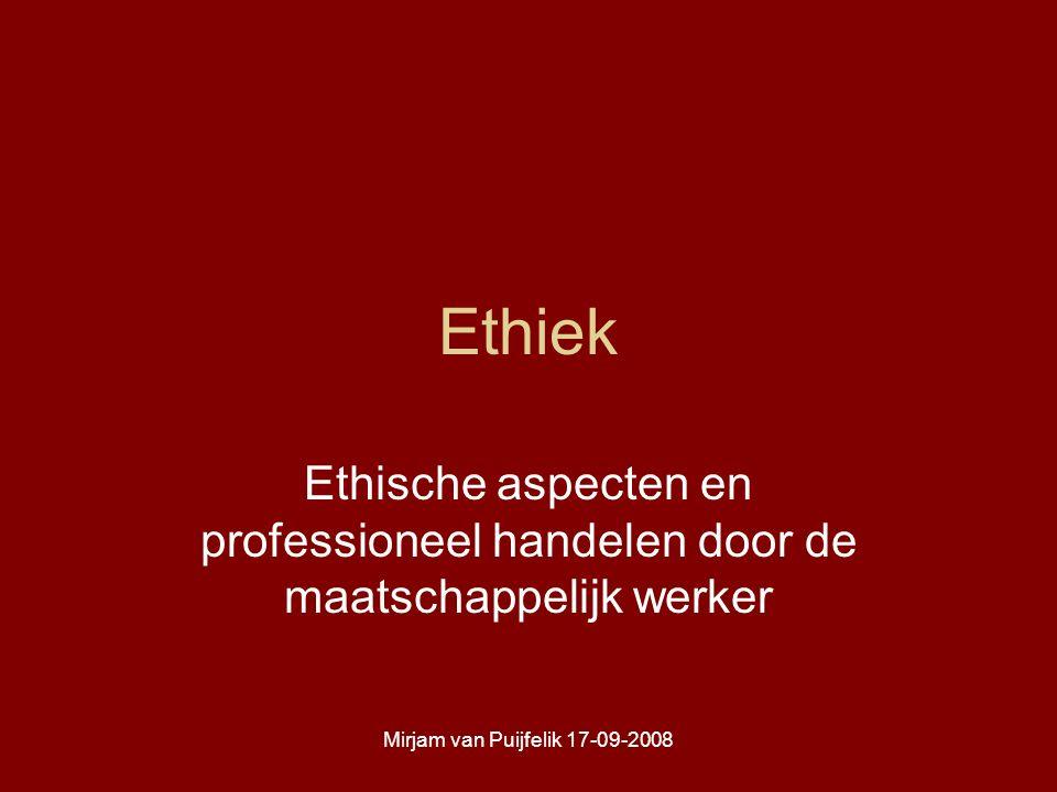 Mirjam van Puijfelik 17-09-2008 Waardeoriëntatie van het beroep maatschappelijk werk De mens is een wezen dat zich naar vermogen en gegeven de daartoe strekkende voorwaarden vernatwoordelijk kan en wil opstellen in relatie tot zijn omgeving
