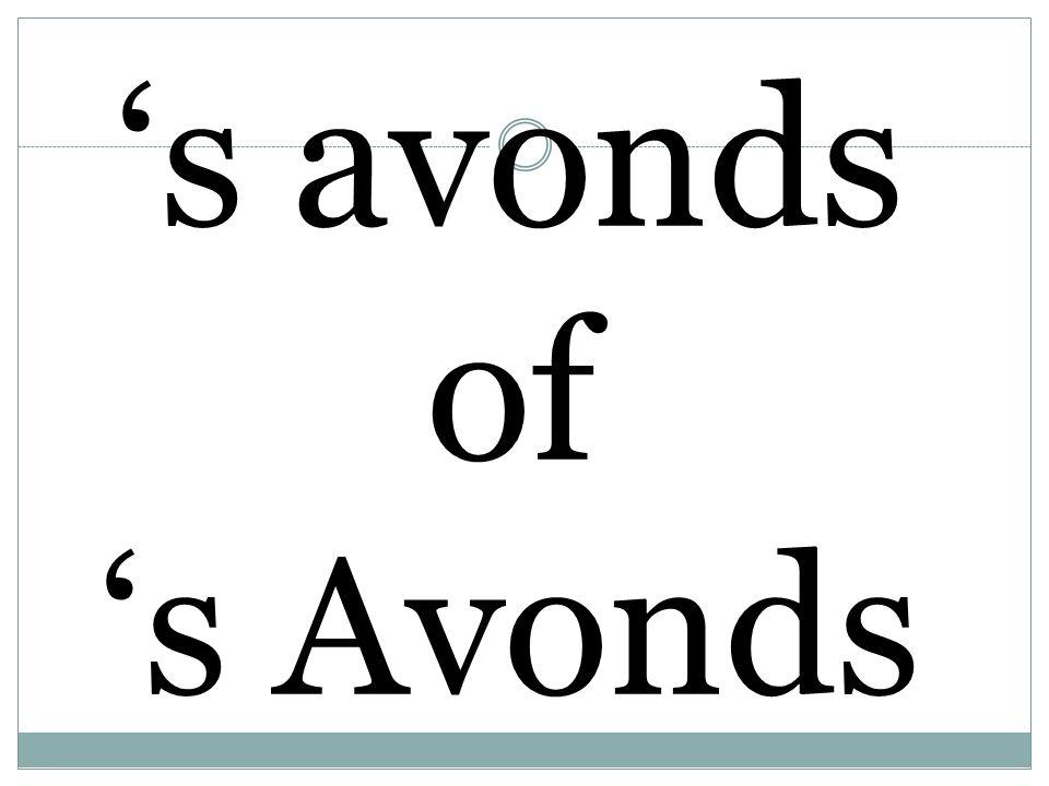 's avonds of 's Avonds