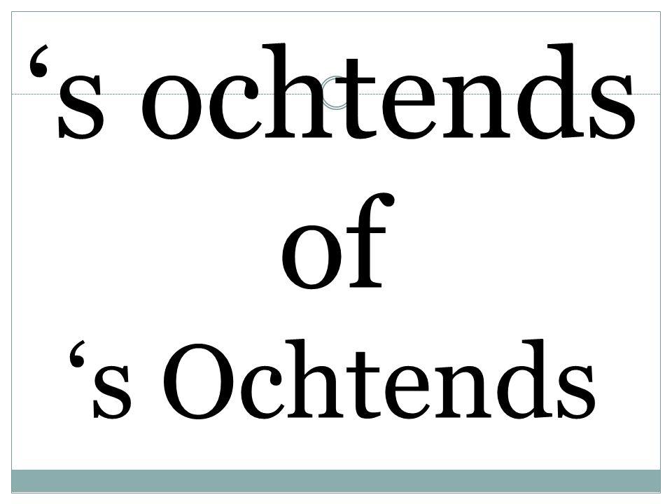 's ochtends of 's Ochtends
