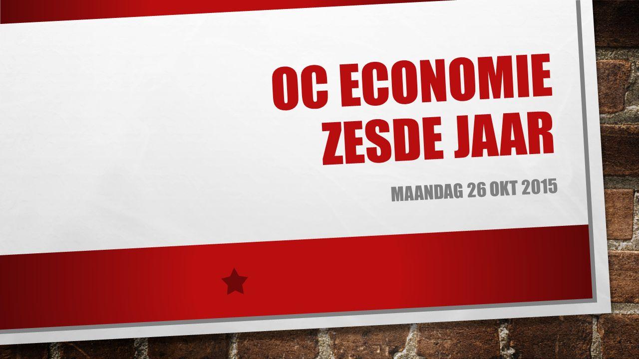 OC ECONOMIE ZESDE JAAR MAANDAG 26 OKT 2015
