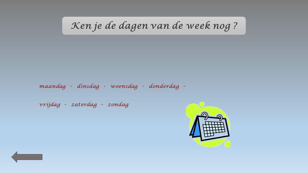 Ken je de dagen van de week nog .