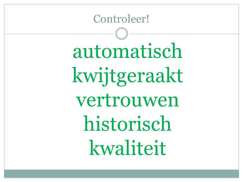 Controleer! automatisch kwijtgeraakt vertrouwen historisch kwaliteit