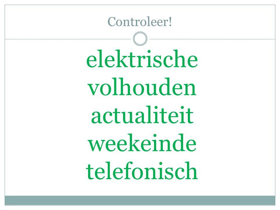 Controleer! elektrische volhouden actualiteit weekeinde telefonisch