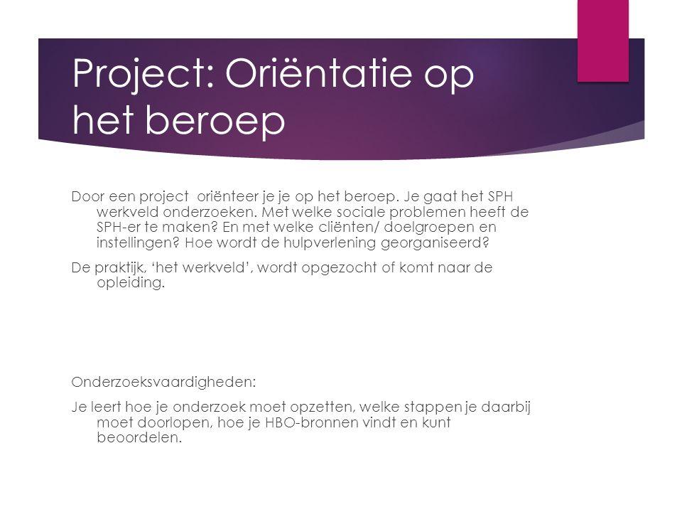 Project: Oriëntatie op het beroep Door een project oriënteer je je op het beroep.