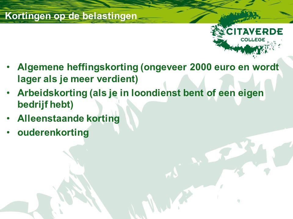 Kortingen op de belastingen Algemene heffingskorting (ongeveer 2000 euro en wordt lager als je meer verdient) Arbeidskorting (als je in loondienst ben