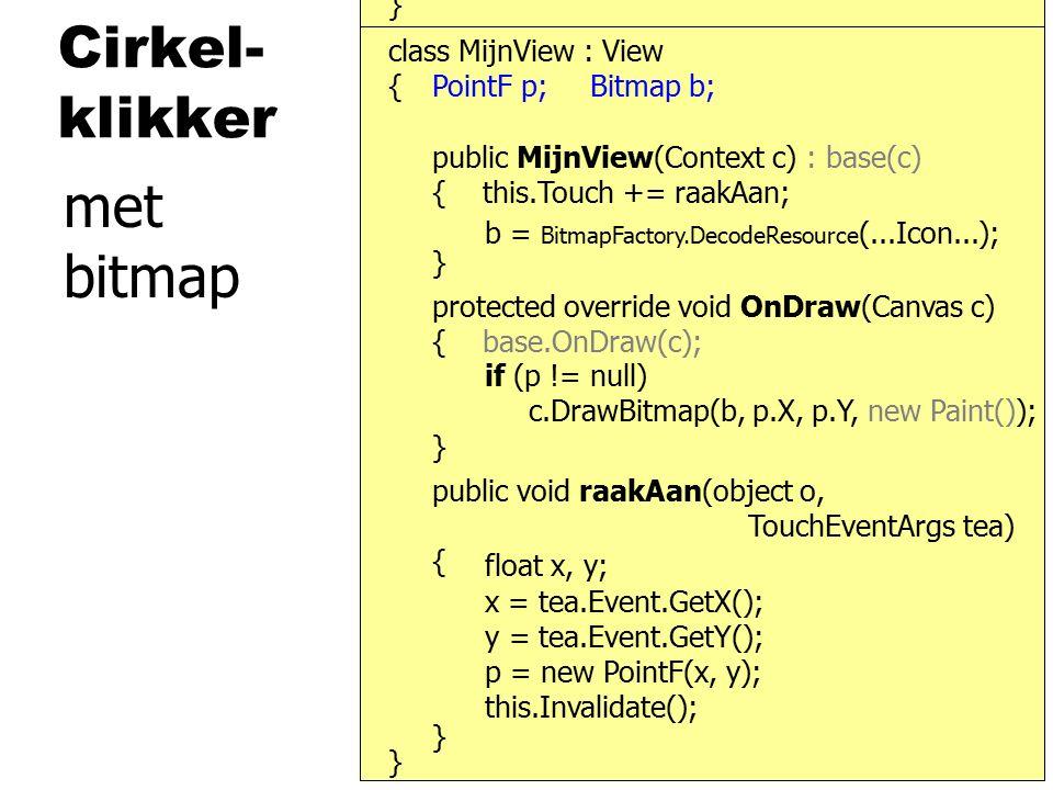 pinch- Kompas } { public void RaakAan( object o, TouchEventArgs tea ) { class KompasView : View Bitmap b;float Schaal;float Hoek;, ISensorListener v1=new PointF( tea...GetX(), tea...GetY() ); } v2=new PointF( tea...GetX(1), tea...GetY(1)); if (tea...PointerCount==2) { if (tea...Action==...Pointer2Down) { } float afst = afstand(v1, v2); float start = afstand(s1, s2); float factor = afst / start; this.Schaal = oudeSchaal * factor; this.Invalidate(); PointF v1, v2; PointF s1, s2; s1=v1; s2=v2; float oudeSchaal; oudeSchaal = Schaal; pinch