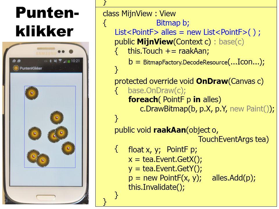 LocationManager } { public MijnView(Context c) : base(c) { class MijnView : View public void OnSensorChanged(SensorEvent s) { }, ILocationListener, this x = s.Values[0]; LocationManager lm =......; lm.RequestLocationUpdates ( ); } if (s.SensorType.Type==SensorType.Light) meet GPS-positie......