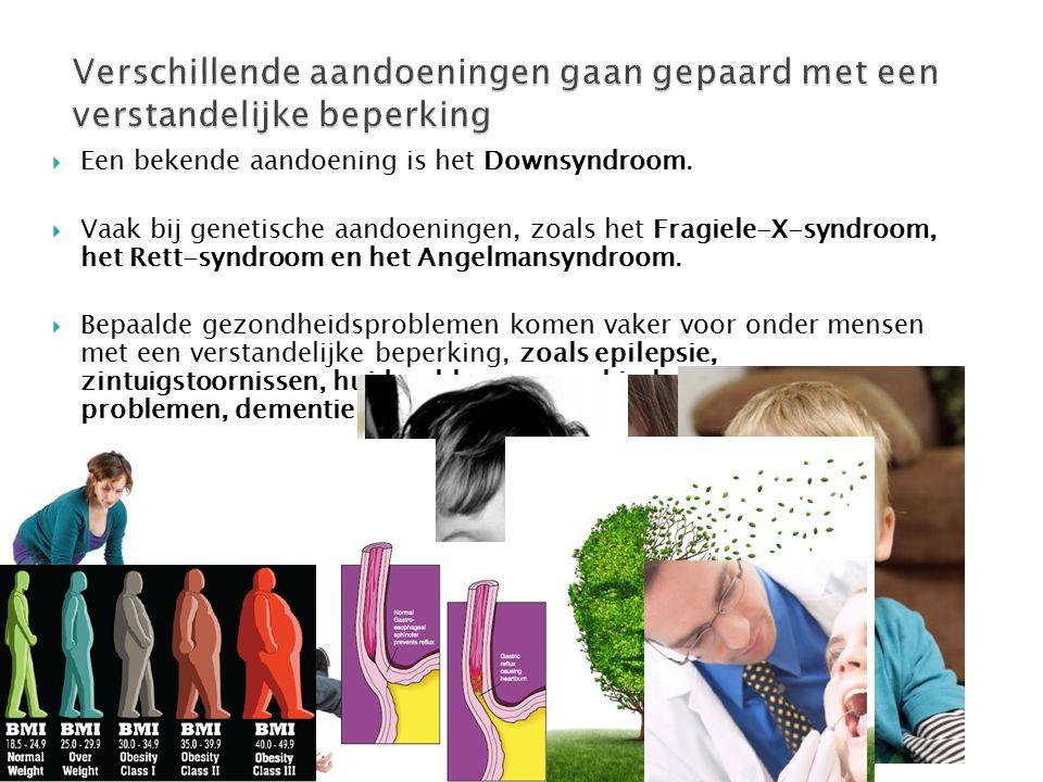  Een bekende aandoening is het Downsyndroom.