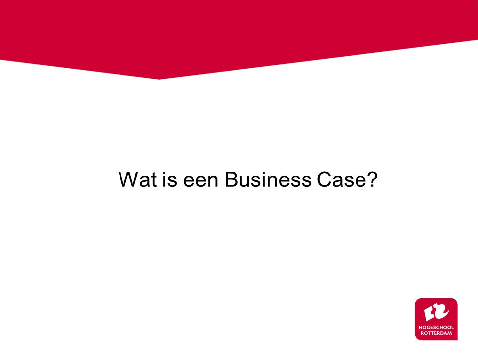 Wat is een Business Case?