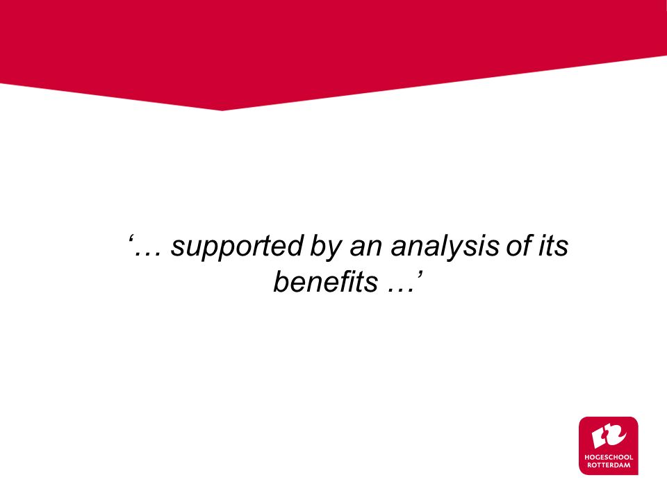 '… supported by an analysis of its benefits …'