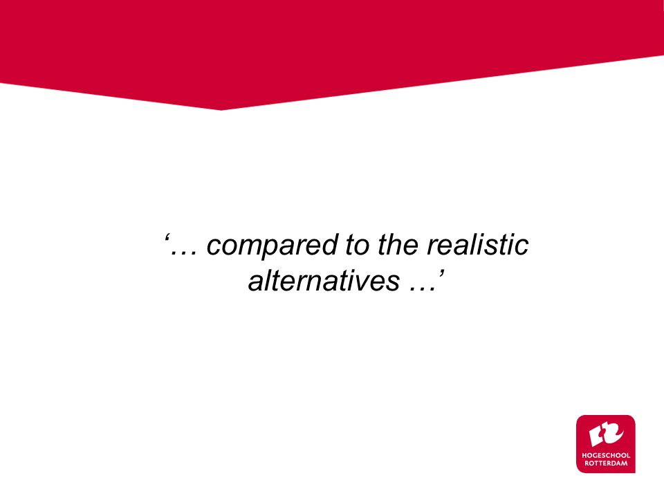 '… compared to the realistic alternatives …'