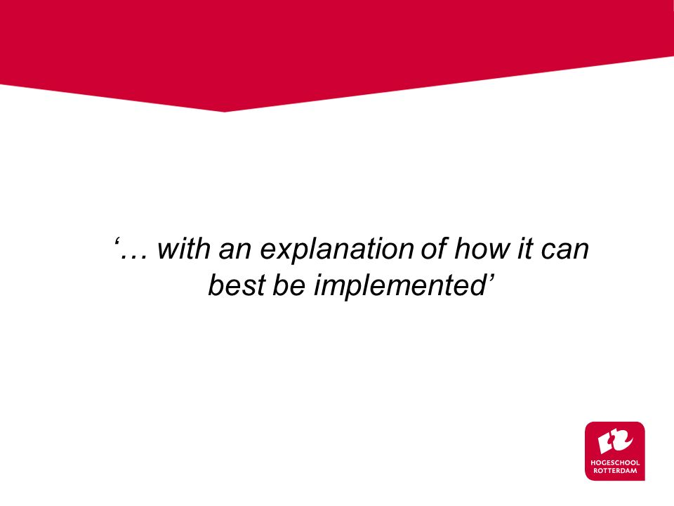 '… with an explanation of how it can best be implemented'