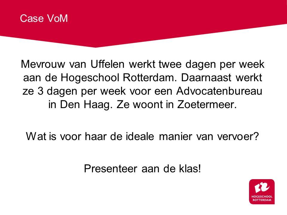 Case VoM Mevrouw van Uffelen werkt twee dagen per week aan de Hogeschool Rotterdam.