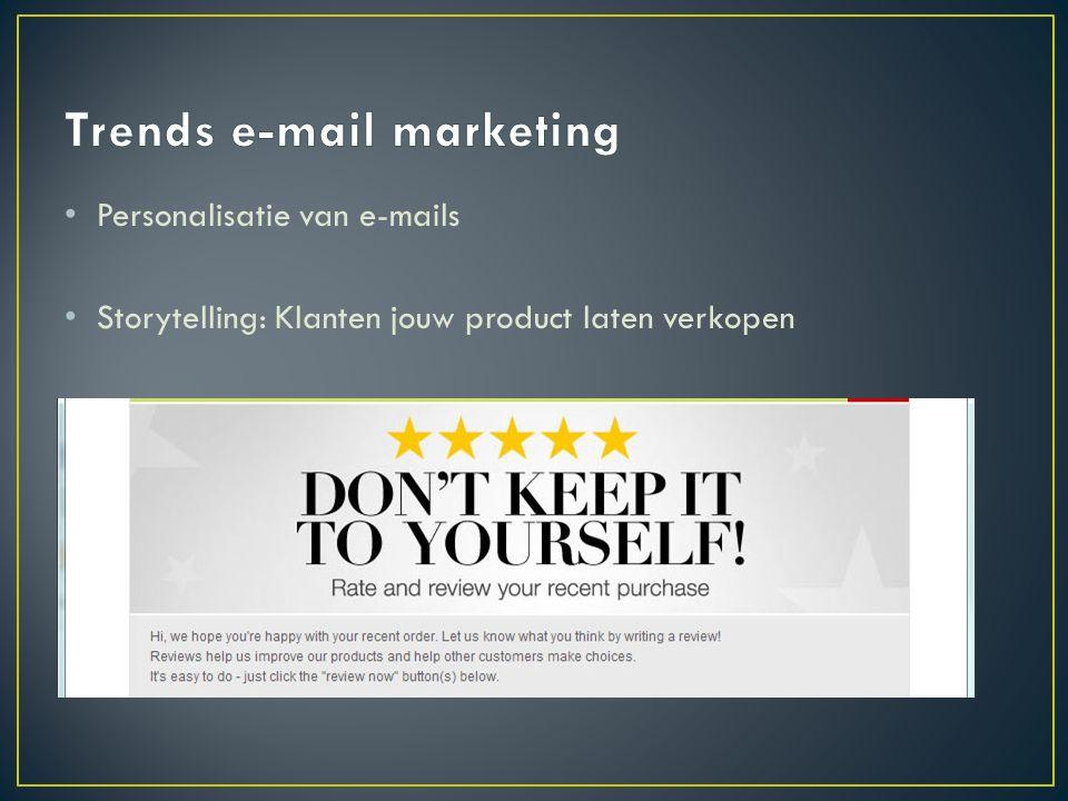Personalisatie van e-mails Storytelling: Klanten jouw product laten verkopen