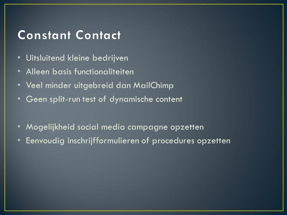 Uitsluitend kleine bedrijven Alleen basis functionaliteiten Veel minder uitgebreid dan MailChimp Geen split-run test of dynamische content Mogelijkhei