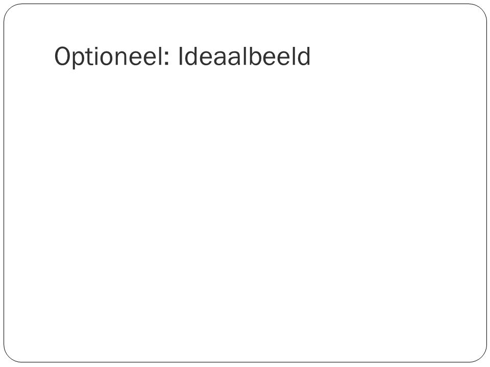 Optioneel: Ideaalbeeld