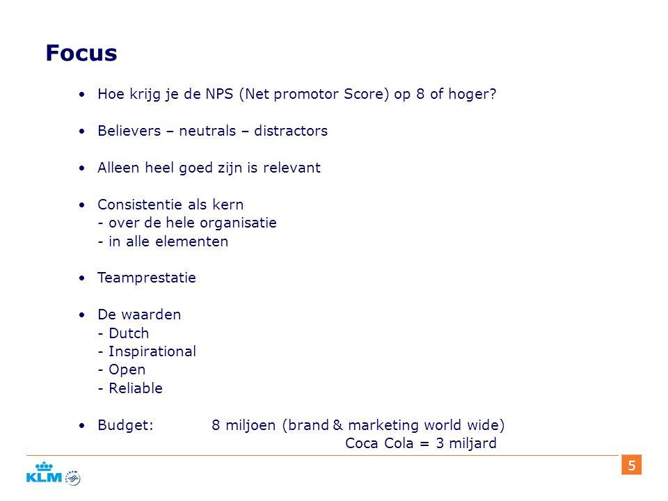 5 Focus Hoe krijg je de NPS (Net promotor Score) op 8 of hoger.