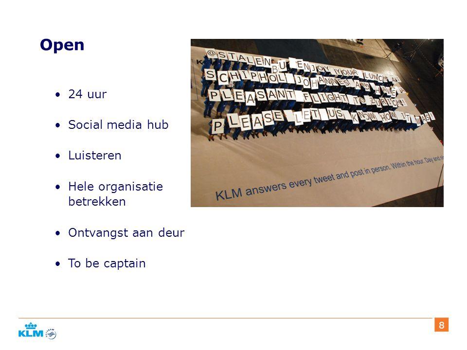8 Open 24 uur Social media hub Luisteren Hele organisatie betrekken Ontvangst aan deur To be captain