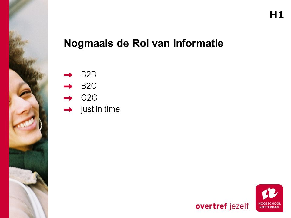 Nogmaals de Rol van informatie B2B B2C C2C just in time H1