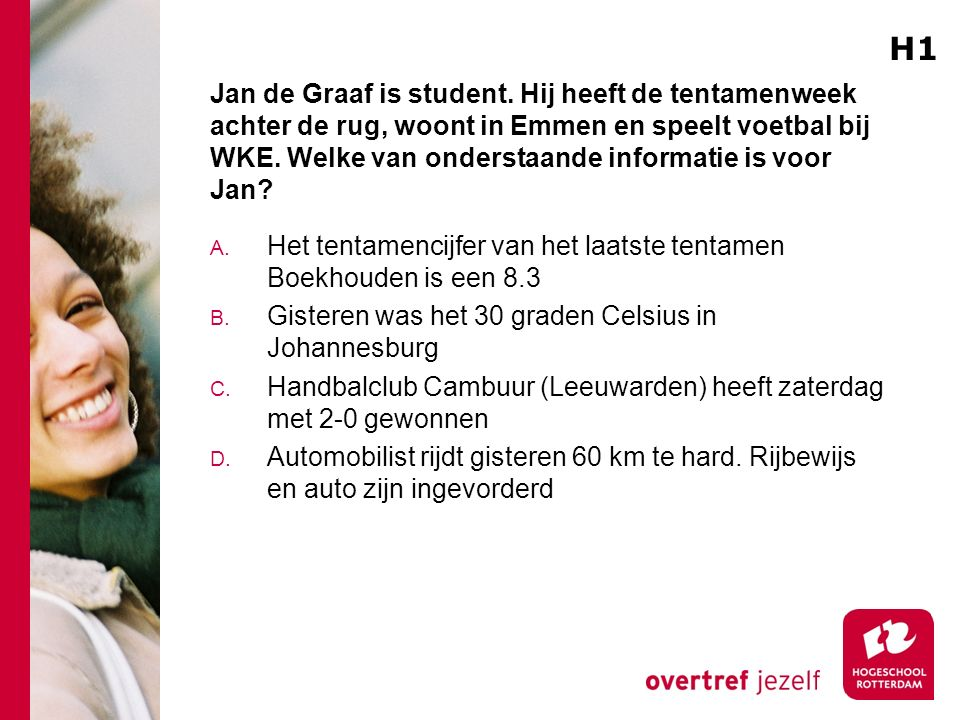 Jan de Graaf is student.