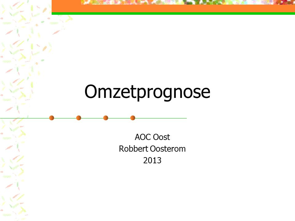 Omzetprognose AOC Oost Robbert Oosterom 2013