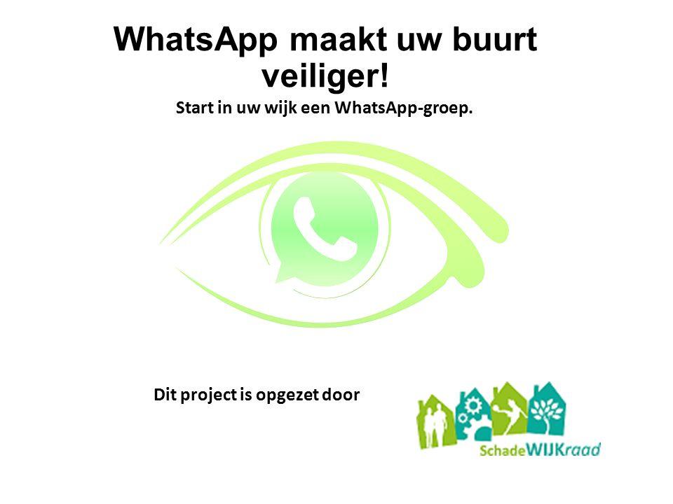 WhatsApp maakt uw buurt veiliger! Start in uw wijk een WhatsApp-groep. Dit project is opgezet door