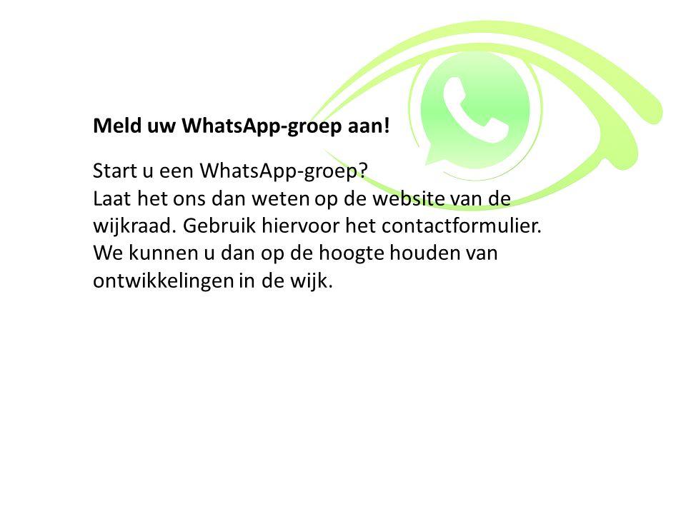 Meld uw WhatsApp-groep aan! Start u een WhatsApp-groep? Laat het ons dan weten op de website van de wijkraad. Gebruik hiervoor het contactformulier. W