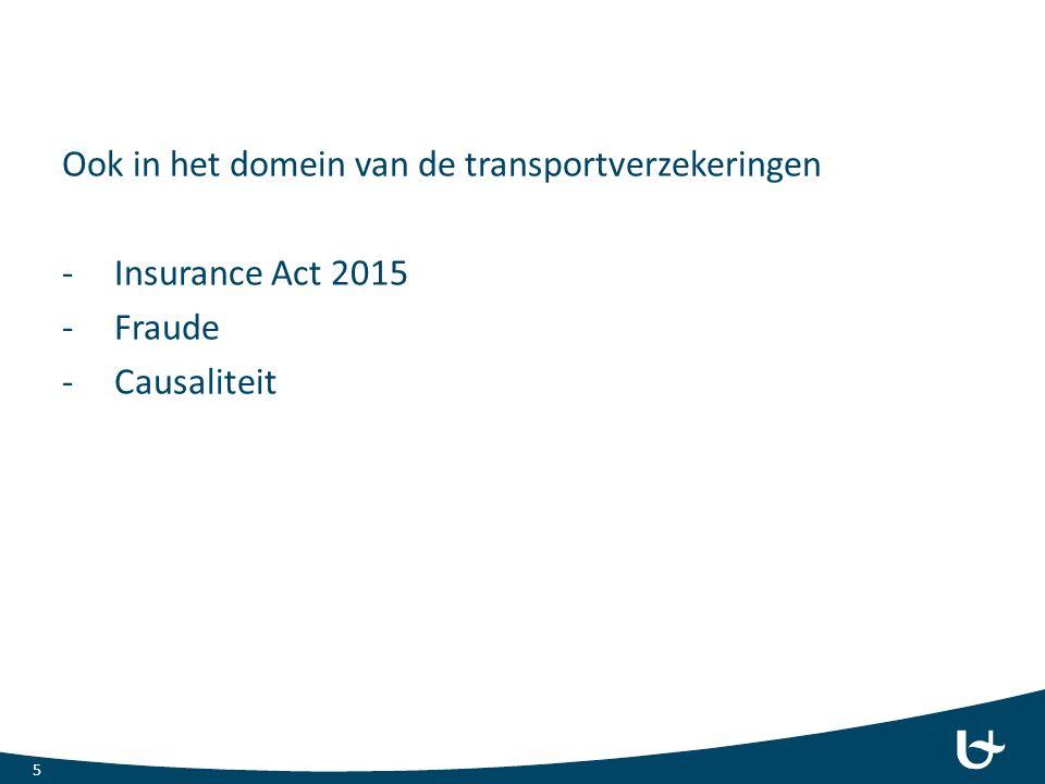 Ook in het domein van de transportverzekeringen -Insurance Act 2015 -Fraude -Causaliteit 5
