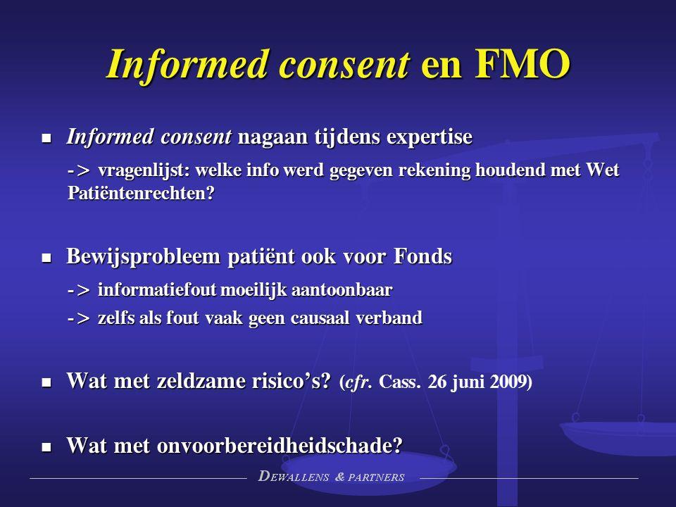 Informed consent en FMO Informed consent nagaan tijdens expertise Informed consent nagaan tijdens expertise -> vragenlijst: welke info werd gegeven rekening houdend met Wet Patiëntenrechten.