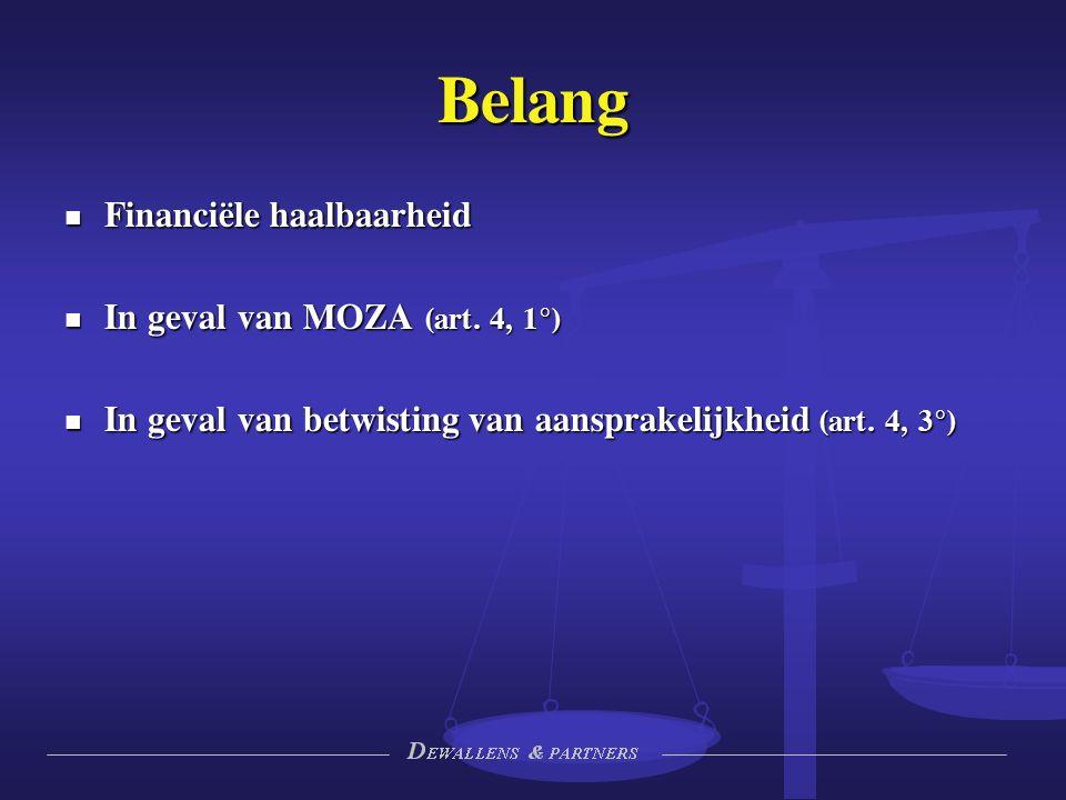 Belang Financiële haalbaarheid Financiële haalbaarheid In geval van MOZA (art.