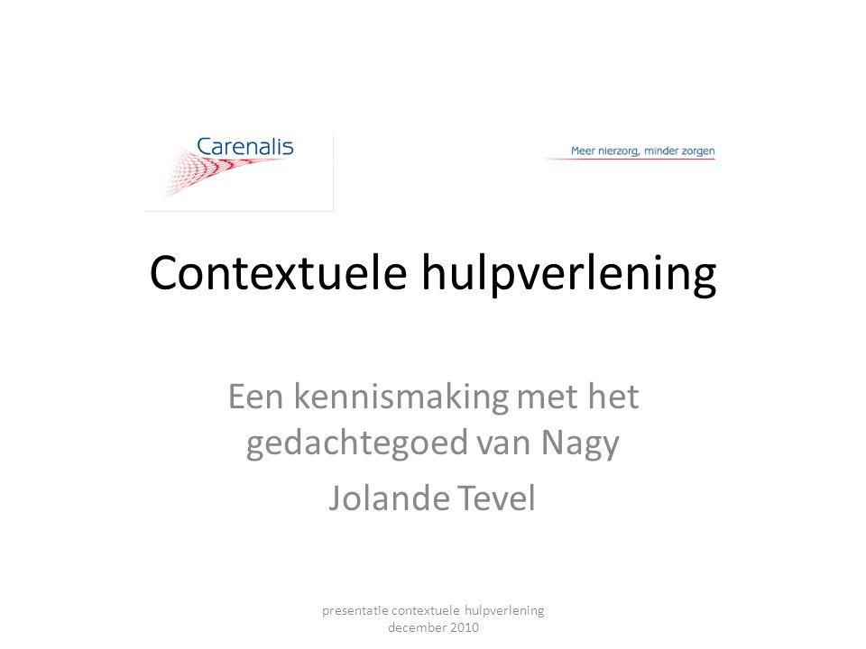 Contextuele hulpverlening Een kennismaking met het gedachtegoed van Nagy Jolande Tevel presentatie contextuele hulpverlening december 2010