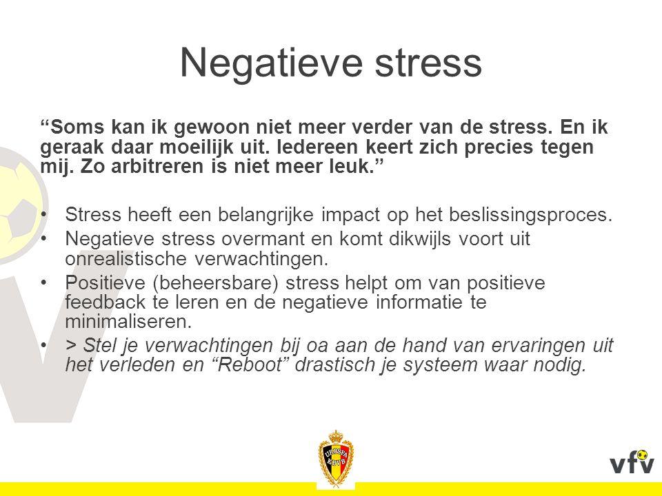"""Negatieve stress """"Soms kan ik gewoon niet meer verder van de stress. En ik geraak daar moeilijk uit. Iedereen keert zich precies tegen mij. Zo arbitre"""