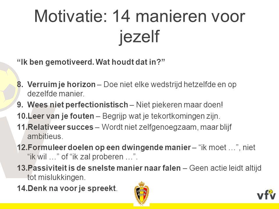 """Motivatie: 14 manieren voor jezelf """"Ik ben gemotiveerd. Wat houdt dat in?"""" 8.Verruim je horizon – Doe niet elke wedstrijd hetzelfde en op dezelfde man"""