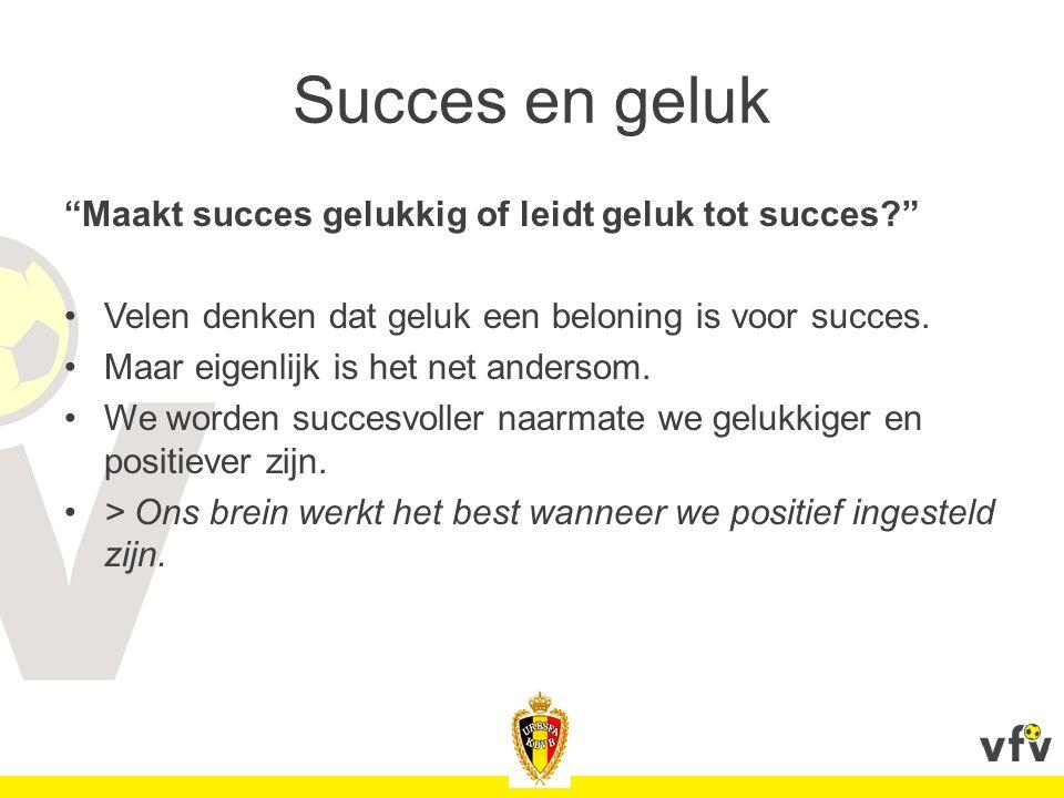 Succes en geluk Maakt succes gelukkig of leidt geluk tot succes? Velen denken dat geluk een beloning is voor succes.