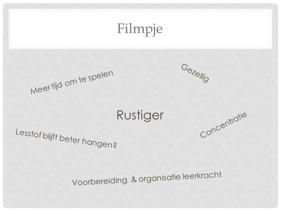 Filmpje Rustiger Gezellig Meer tijd om te spelen Lesstof blijft beter hangen.