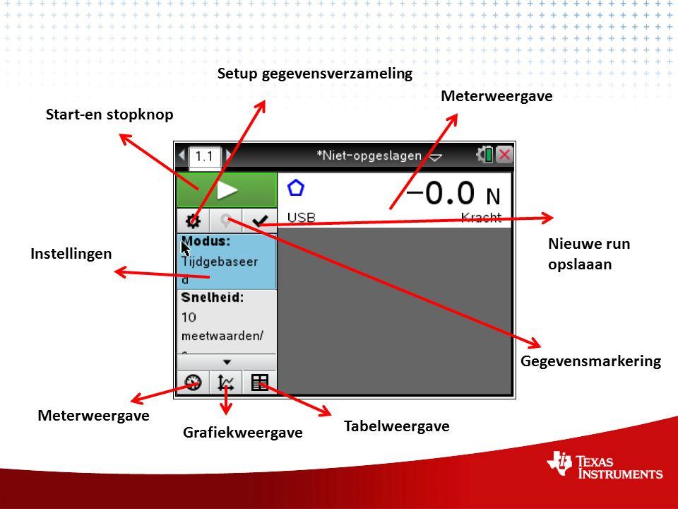 Meterweergave Instellingen Start-en stopknop Setup gegevensverzameling Nieuwe run opslaaan Gegevensmarkering Meterweergave Grafiekweergave Tabelweergave