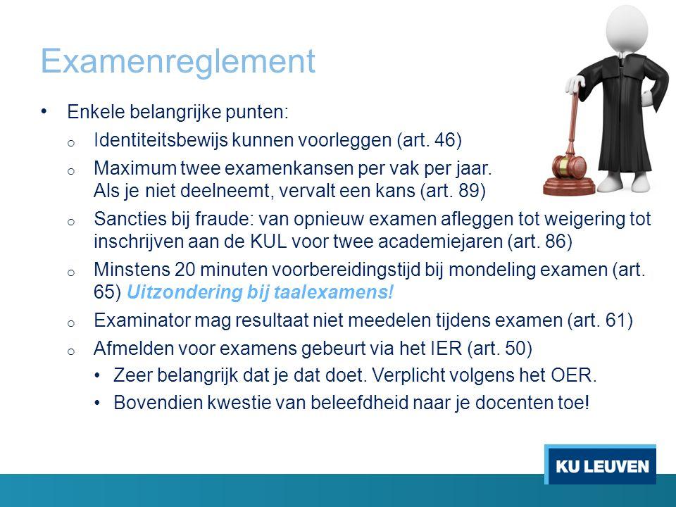Examenreglement Enkele belangrijke punten: o Identiteitsbewijs kunnen voorleggen (art.