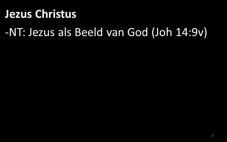 Jezus Christus -NT: Jezus als Beeld van God (Joh 14:9v) 9