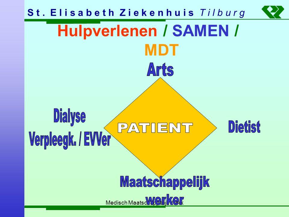 S t. E l i s a b e t h Z i e k e n h u i s T i l b u r g Medisch Maatschappelijk Werk Hulpverlenen / SAMEN / MDT