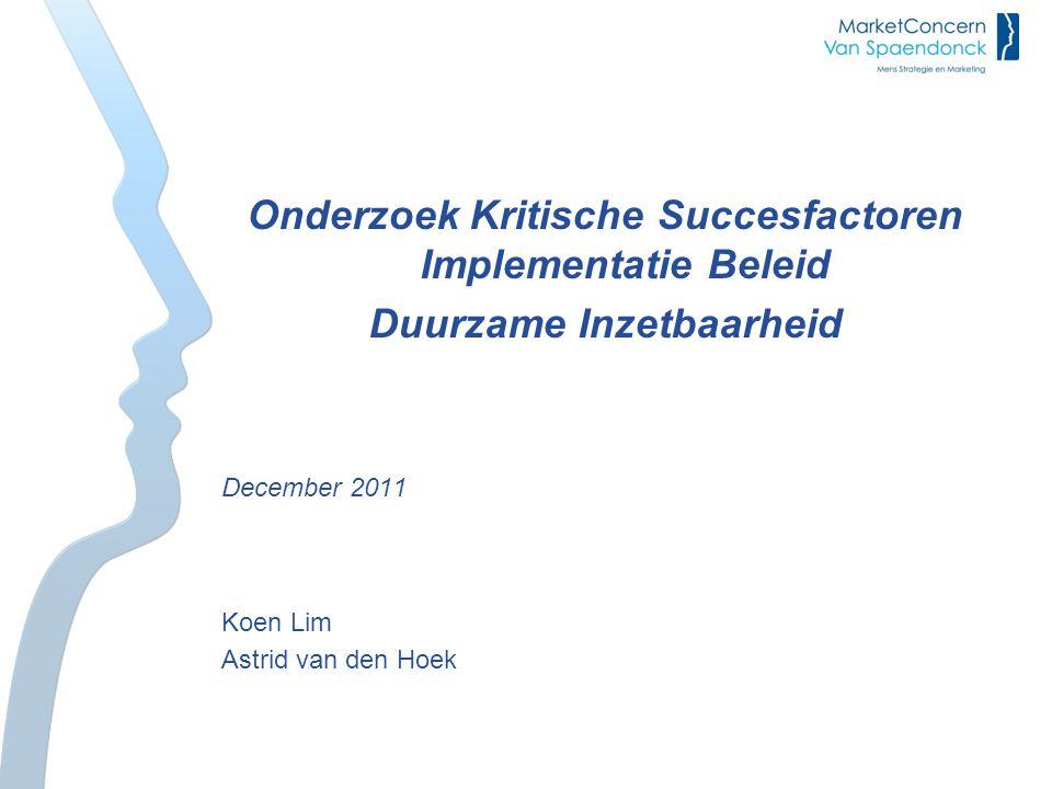 Onderzoek Kritische Succesfactoren Implementatie Beleid Duurzame Inzetbaarheid December 2011 Koen Lim Astrid van den Hoek