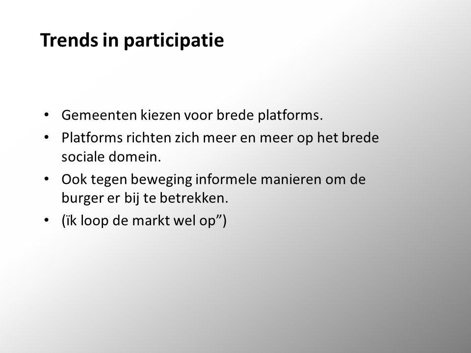 Trends in participatie Gemeenten kiezen voor brede platforms.