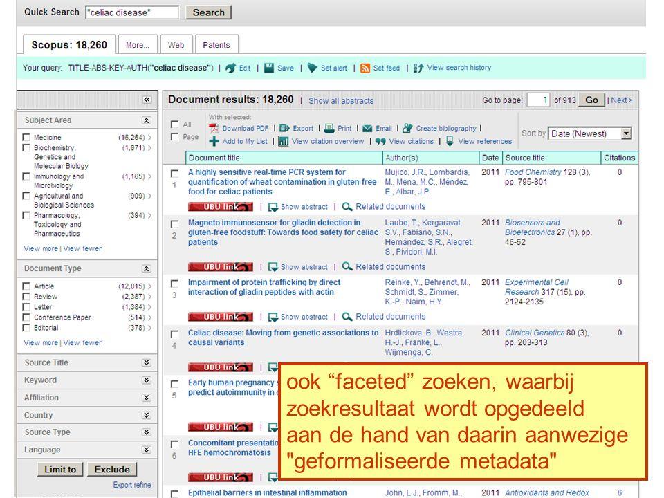 """ook """"faceted"""" zoeken, waarbij zoekresultaat wordt opgedeeld aan de hand van daarin aanwezige"""