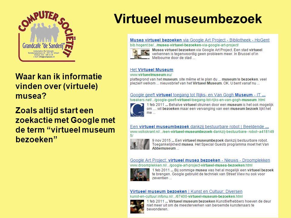 Virtueel museumbezoek Waar kan ik informatie vinden over (virtuele) musea.