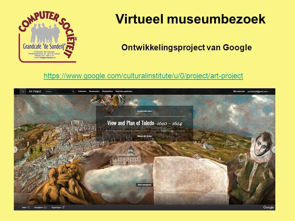 Virtueel museumbezoek Ontwikkelingsproject van Google https://www.google.com/culturalinstitute/u/0/project/art-project
